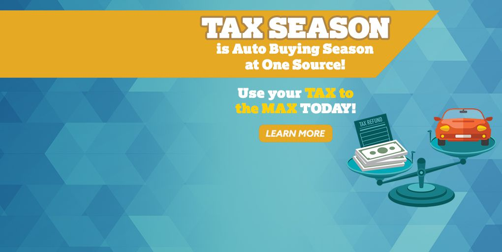 Tax Season is Auto Buying Season at One Source!